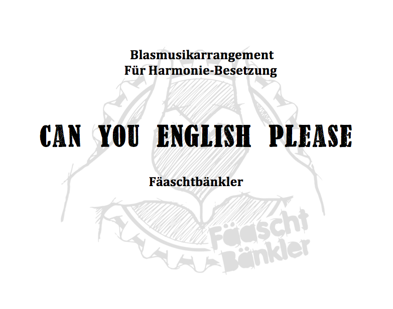 "Blasmusik-Arrangement ""Can You English Please"" Harmoniebesetzung"